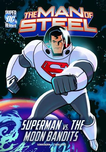 The Man of Steel: Superman vs. the Moon Bandits (Buy Man Of Steel)