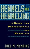 img - for Kennels and Kenneling: A Guide for Professionals and Hobbyists by McMains, Joel M. (1994) Hardcover book / textbook / text book
