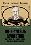 img - for The Keynesian Revolution: Capitalism as a Flawed System, and Ideas for a New Order (Great Economic Thinkers) book / textbook / text book