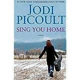 Sing You Home: A Novel ~ Jodi Picoult