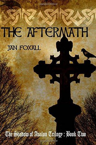 The Aftermath: The Shadow of Avalon Trilogy Book 2