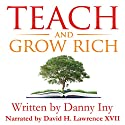 Teach and Grow Rich: The Emerging Opportunity for Global Impact, Freedom, and Wealth: The Audience Revolution, Book 2 Audiobook by Danny Iny Narrated by David H. Lawrence XVII