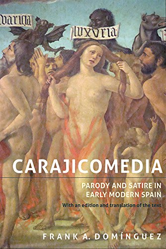 Carajicomedia: Parody and Satire in Early Modern Spain: With an Edition and Translation of the Text (Monografías A)