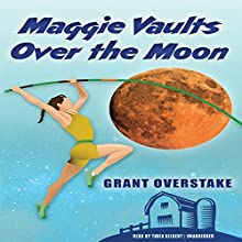 Maggie Vaults over the Moon (       UNABRIDGED) by Grant Overstake Narrated by Tavia Gilbert