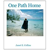 One Path Homeby Janet E. Collins