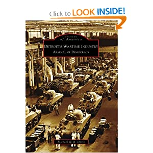 Detroit's Wartime Industry: Arsenal of Democracy (Images of America: Michigan) Michael W. R. Davis