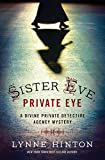 Lynne Hinton Sister Eve, Private Eye (Divine Private Detective Agency Mystery)