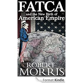 FATCA and the New Birth of American Empire (English Edition)