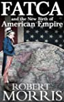 FATCA and the New Birth of American E...
