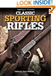 Gun Digest Presents Classic Sporting...