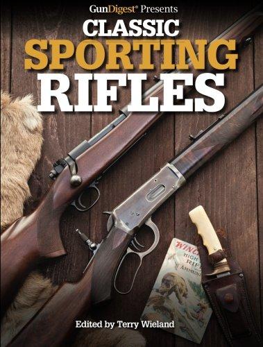 Gun Digest Presents Classic Sporting Rifles