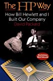 The HP Way: How Bill Hewlett and I Built Our Company (0887308171) by David Packard