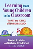 img - for Learning from Young Children in the Classroom: The Art & Science of Teacher Research book / textbook / text book