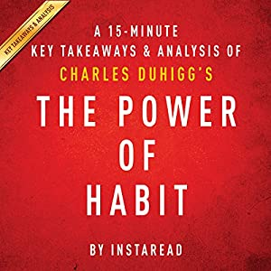 A 15-Minute Key Takeaways & Analysis of Charles Duhigg's The Power of Habit: Why We Do What We Do in Life and Business Hörbuch