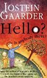 Hello? Is Anybody There? (1858816238) by Gaarder, Jostein
