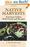 Native Harvests: American Indian Wild...