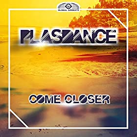 Plasdance-Come Closer