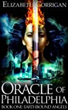 Oracle of Philadelphia (Earthbound Angels Book 1) (English Edition)