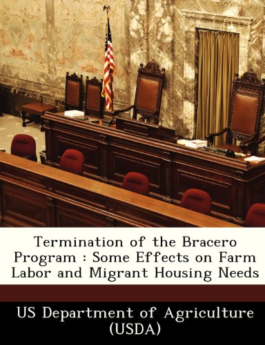 Termination of the Bracero Program: Some Effects on Farm Labor and Migrant Housing Needs PDF