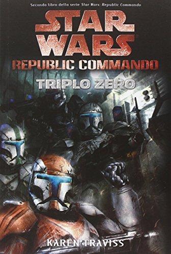 Triplo zero. Star Wars. Republic Commando: 2