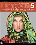 The Adobe Photoshop Lightroom 5 Book for Digital Photographers