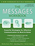 img - for The Messages Workbook: Powerful Strategies for Effective Communication at Work and Home by Davis PhD, Martha, Fanning, Patrick, Paleg PhD, Kim (2004) Paperback book / textbook / text book