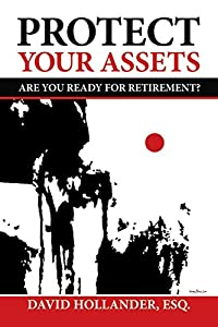 Protect Your Assets: Are You Ready for Retirement?