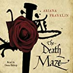 The Death Maze: Mistress Of The Art Of Death 2 (       UNABRIDGED) by Ariana Franklin Narrated by Diana Bishop