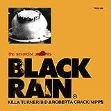 Killa Turner, B.D. & Roberta Crack, Nipps / BLACK RAIN