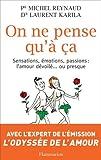 On ne pense qu'à ça : Sensations, émotions, passions : l'amour dévoilé ou presque (2081224100) by Reynaud, Michel