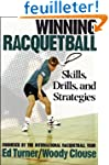 Winning Racquetball: Skills, Drills,...