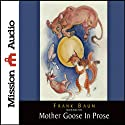 Mother Goose in Prose Audiobook by L. Frank Baum Narrated by Robin Field