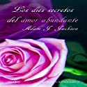 Los diez secretos del amor abundante [The Ten Secrets of Abundant Love] (       UNABRIDGED) by Adam J. Jackson Narrated by Varios Narradores