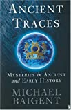 Ancient Traces: Mysteries in Ancient and Early History (0140264485) by Baigent, Michael