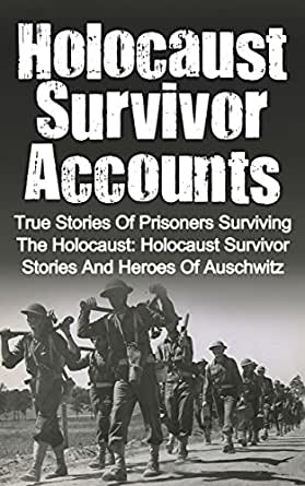 an analysis of the experiences and accounts of survivors in the holocaust Shedding light on the holocaust survivors in  youngsters from all over greecethe stories cover the wide range of experiences,  holocaust survivors,.