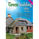 Green Building Bible - Fourth Edition, Volume 1.: Essential Information to Help You Make Your Home and Buildings Less Harmful to the Environment, the Community and Your Familyby Keith Hall et al.