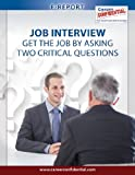 Job Interview: Get The Job By Asking Two Critical Questions (e-Report Book 6)