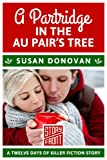 A Partridge in the Au Pair's Tree (A Short Story) (12 Days of Christmas series Book 1)