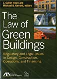 img - for The Law of Green Buildings: Regulatory and Legal Issues in Design, Construction, Operations, and Financing book / textbook / text book