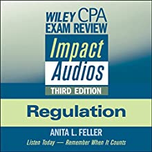 Wiley CPA Exam Review Impact Audios: Regulation, 3rd Edition Lecture by Anita L. Feller