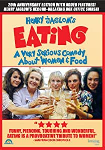 Henry Jaglom's Eating: 20th Anniversary Edition