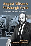 img - for August Wilson's Pittsburgh Cycle: Critical Perspectives on the Plays book / textbook / text book