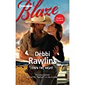 Own the Night (       UNABRIDGED) by Debbi Rawlins Narrated by Montana Chase