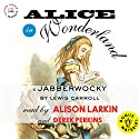 Alice in Wonderland & Jabberwocky by Lewis Carroll: With an Excerpt from The Life and Letters of Lewis Carroll Audiobook by Lewis Carroll, Stuart Dodgson Collingwood Narrated by Alison Larkin, Derek Perkins