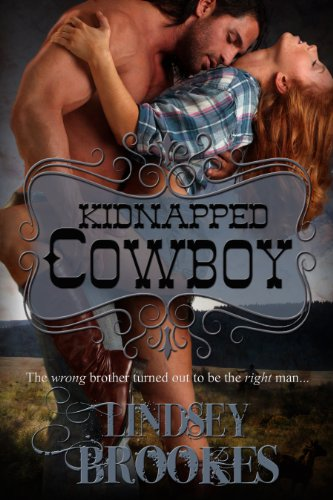 Heartfelt & Humorous – Don't Miss Lindsey Brookes's Western Romance Novel Kidnapped Cowboy… Over 120 Rave Reviews!