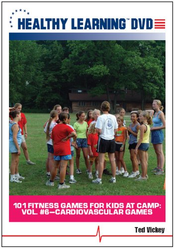 Cover art for  101 Fitness Games for Kids at Camp: Vol. #6 Cardiovascular Games