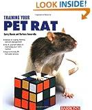 Training Your Pet Rat (Training Your Pet Series)