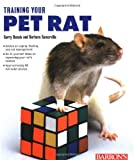 Training Your Pet Rat (Training Your Pet Series)