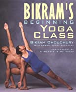 Bikram's Beginning Yoga Class Second Edtion: Edited