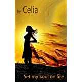 Set My Soul on Fireby Celia